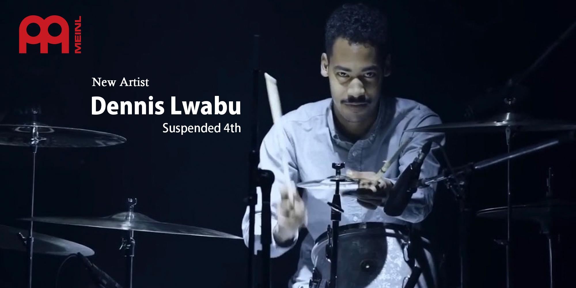 Dennis Lwabuさん(Suspended 4th)が新たに MEINL ファミリーになりました!