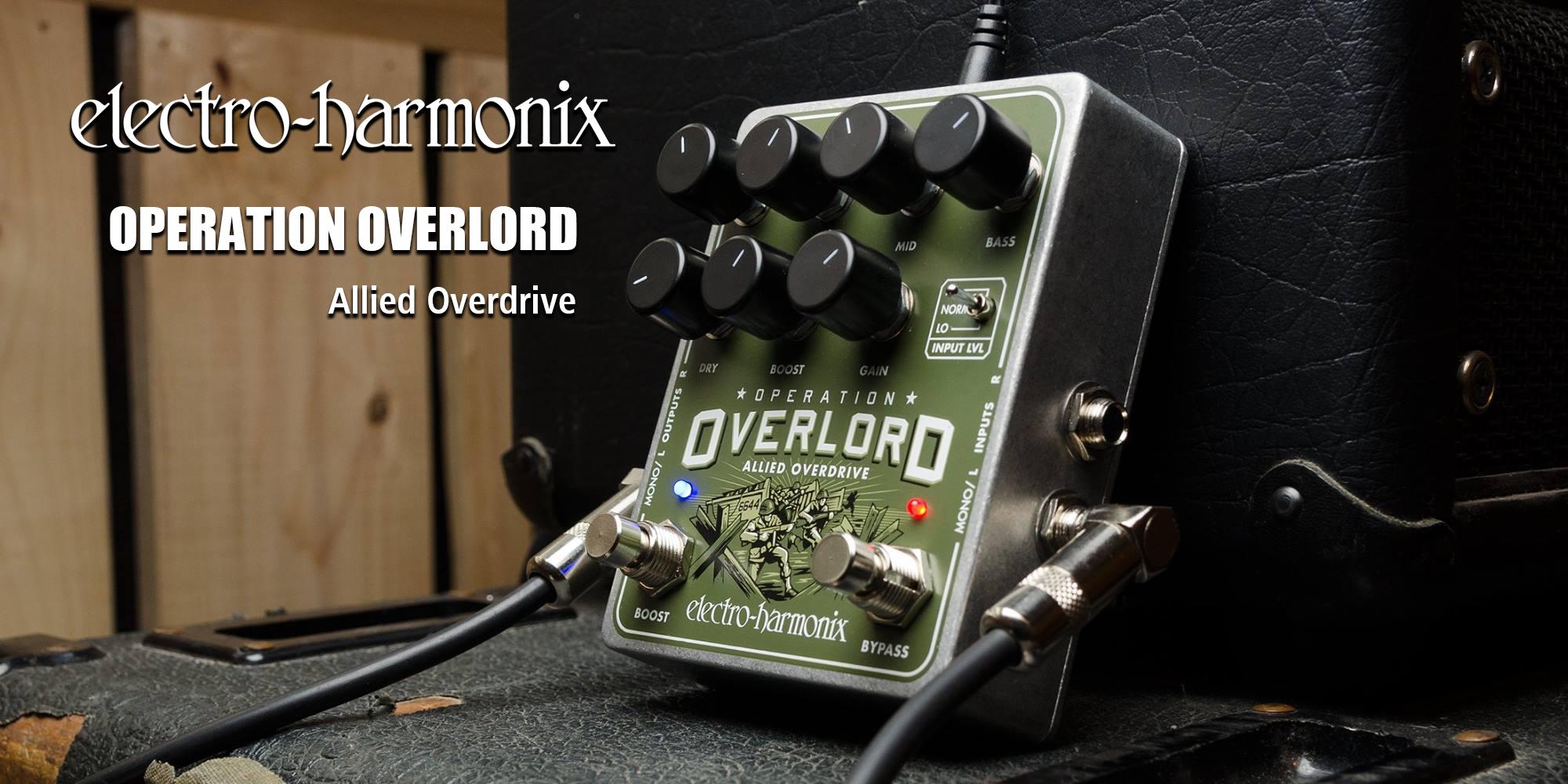 Electro-Harmonix 新製品 Operation Overlord リリース!