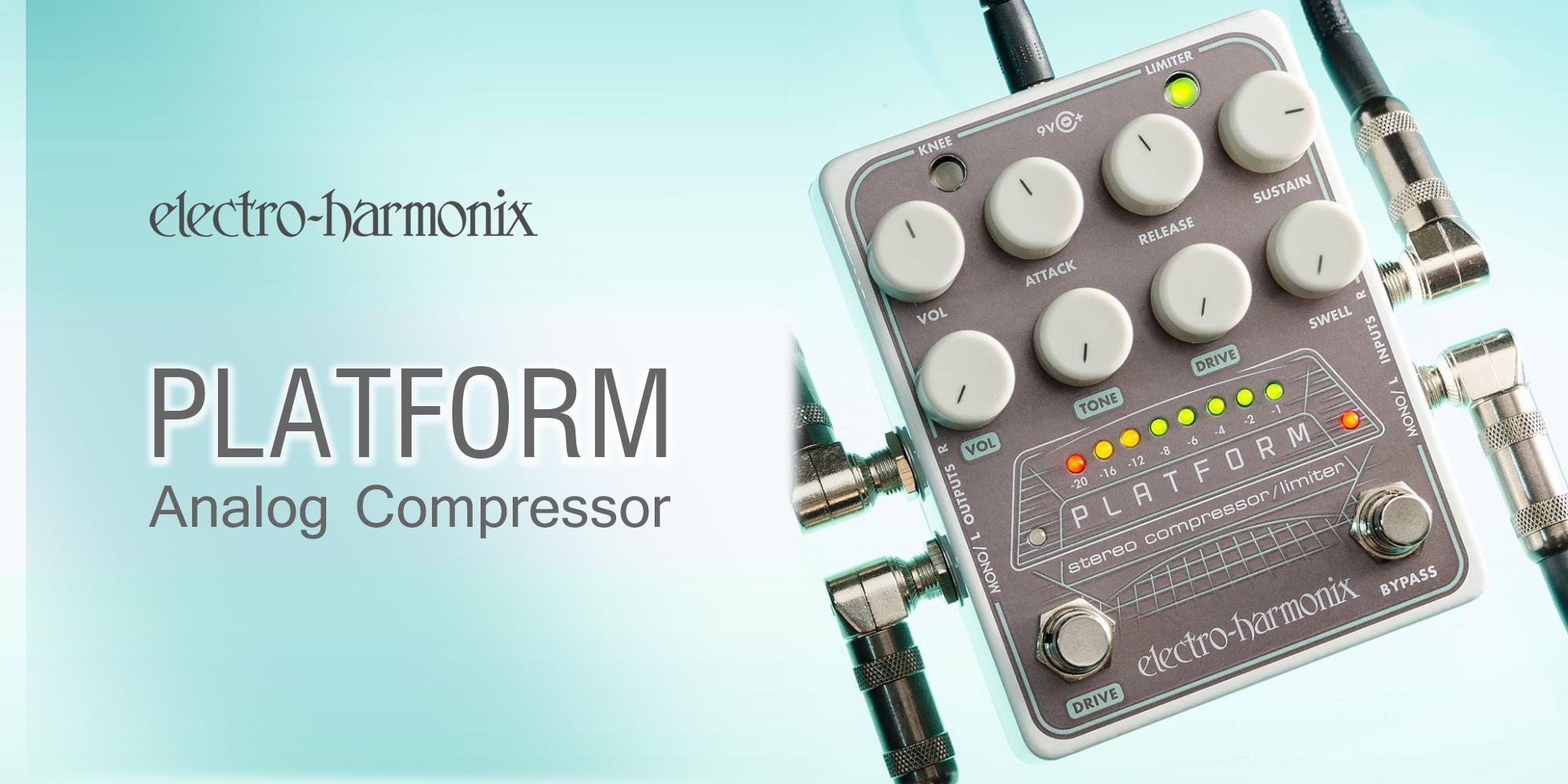 Electro-Harmonix 新製品 Platform リリース!