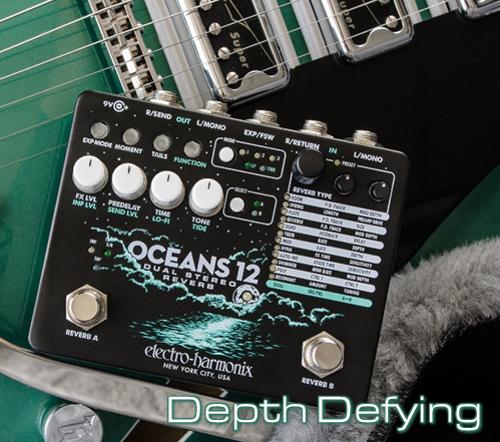 electro-harmonix新製品 Oceans 12